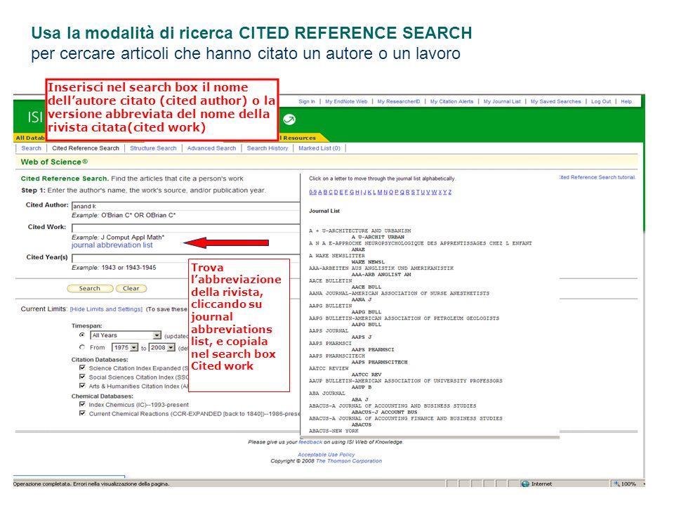 Usa la modalità di ricerca CITED REFERENCE SEARCH per cercare articoli che hanno citato un autore o un lavoro Inserisci nel search box il nome dellaut