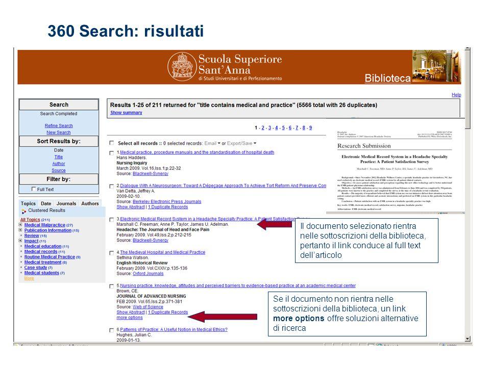 Il documento selezionato rientra nelle sottoscrizioni della biblioteca, pertanto il link conduce al full text dellarticolo Se il documento non rientra nelle sottoscrizioni della biblioteca, un link more options offre soluzioni alternative di ricerca 360 Search: risultati