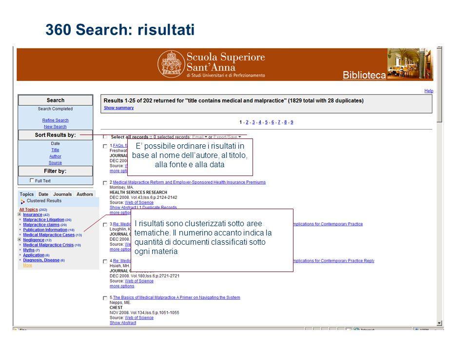 360 Search: risultati I risultati sono clusterizzati sotto aree tematiche.