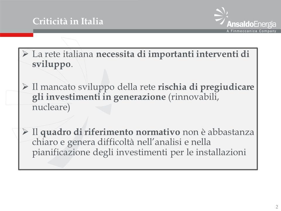 2 Criticità in Italia La rete italiana necessita di importanti interventi di sviluppo.