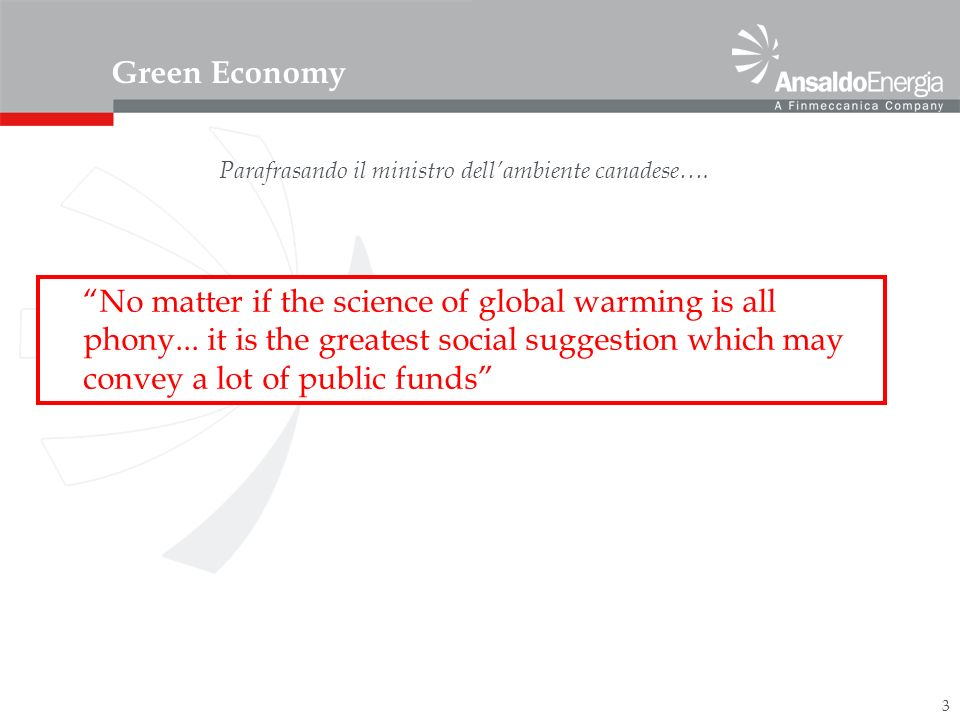 3 Green Economy No matter if the science of global warming is all phony...
