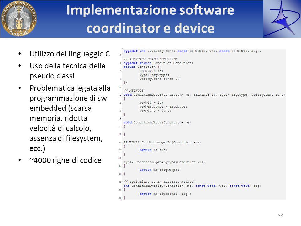 Implementazione software coordinator e device Utilizzo del linguaggio C Uso della tecnica delle pseudo classi Problematica legata alla programmazione