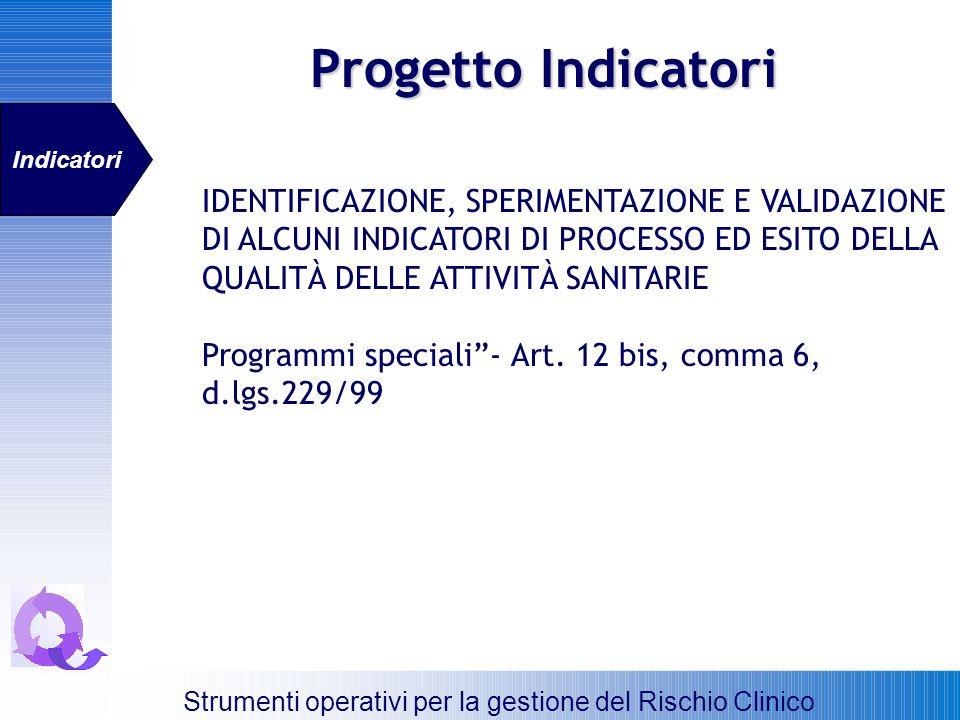 Progetto Indicatori Strumenti operativi per la gestione del Rischio Clinico IDENTIFICAZIONE, SPERIMENTAZIONE E VALIDAZIONE DI ALCUNI INDICATORI DI PRO