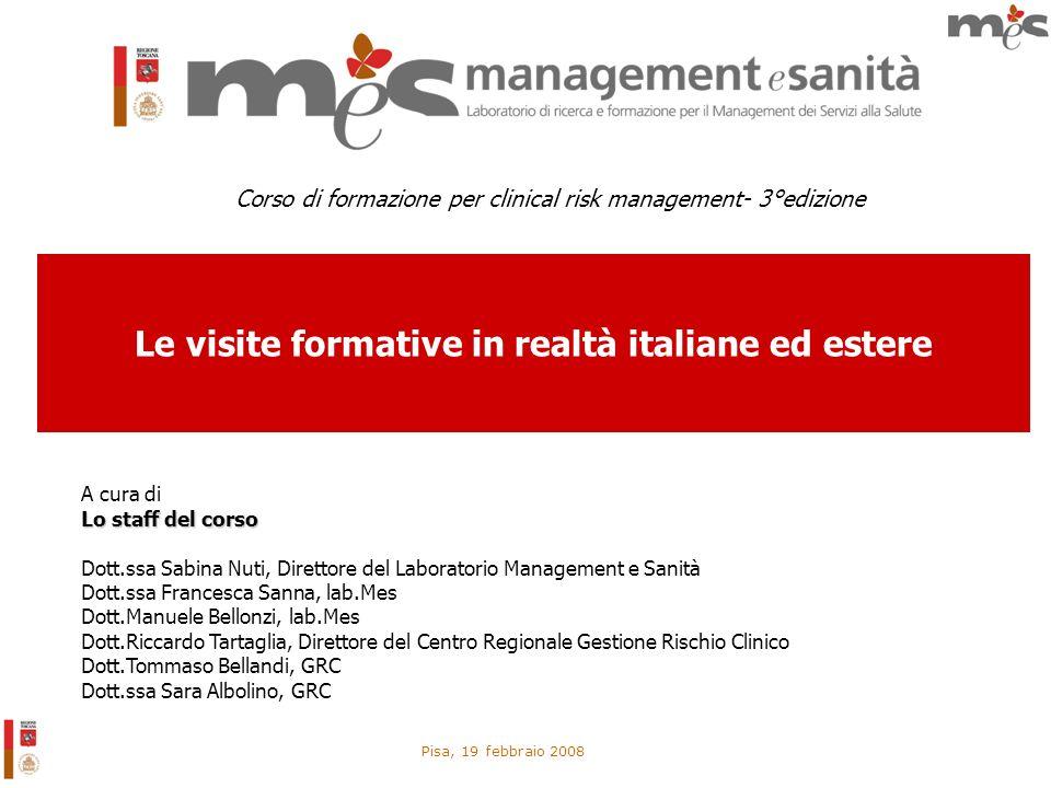 Pisa, 19 febbraio 2008 A cura di Lo staff del corso Dott.ssa Sabina Nuti, Direttore del Laboratorio Management e Sanità Dott.ssa Francesca Sanna, lab.
