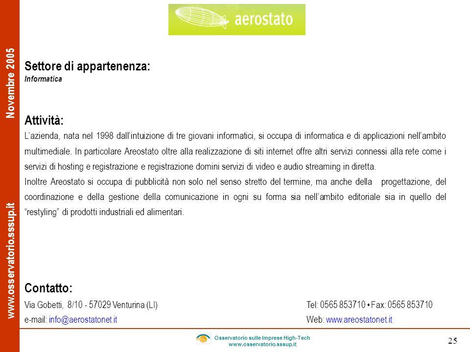 www.osservatorio.sssup.it Novembre 2005 Osservatorio sulle Imprese High-Tech www.osservatorio.sssup.it 25 Settore di appartenenza: Informatica Attivit