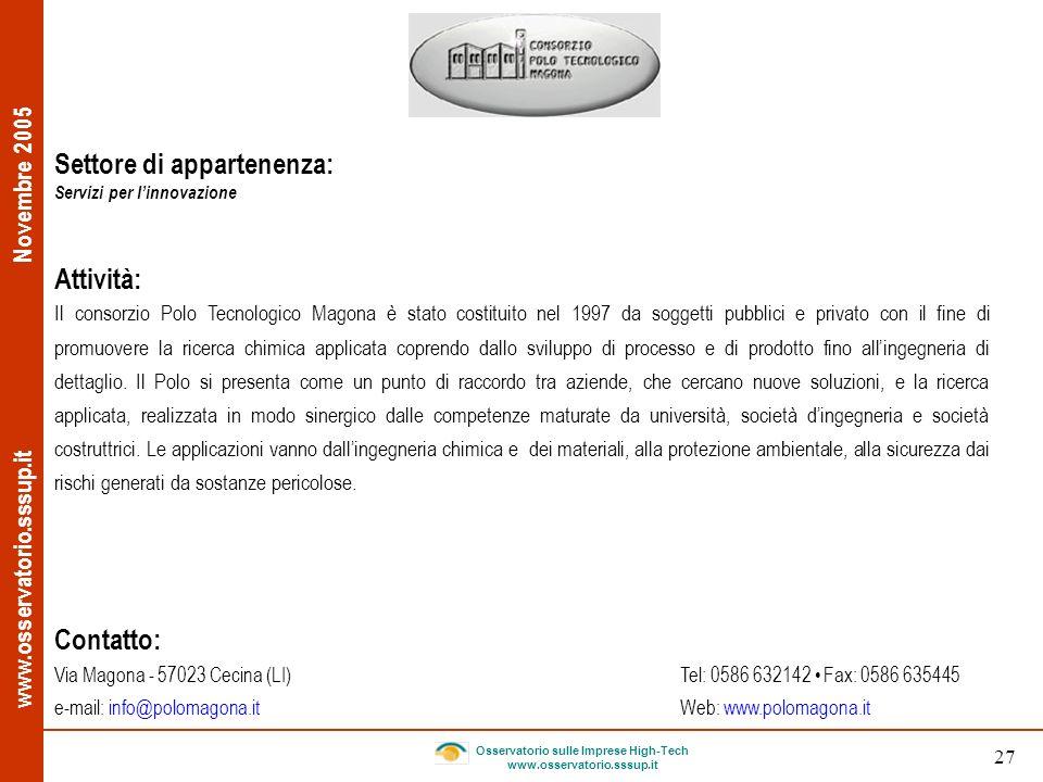 www.osservatorio.sssup.it Novembre 2005 Osservatorio sulle Imprese High-Tech www.osservatorio.sssup.it 27 Settore di appartenenza: Servizi per linnova