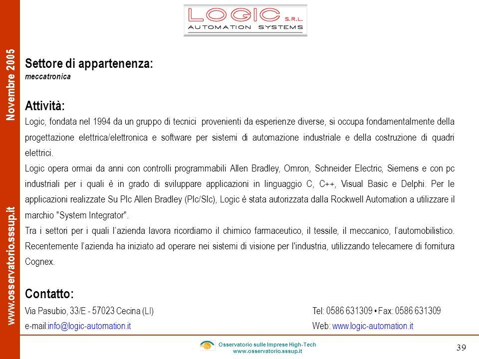 www.osservatorio.sssup.it Novembre 2005 Osservatorio sulle Imprese High-Tech www.osservatorio.sssup.it 39 Contatto: Via Pasubio, 33/E - 57023 Cecina (