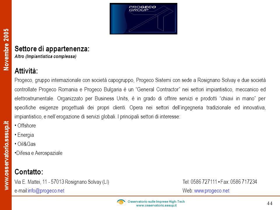 www.osservatorio.sssup.it Novembre 2005 Osservatorio sulle Imprese High-Tech www.osservatorio.sssup.it 44 Settore di appartenenza: Altro (Impiantistic