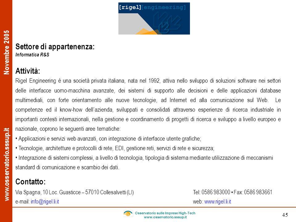 www.osservatorio.sssup.it Novembre 2005 Osservatorio sulle Imprese High-Tech www.osservatorio.sssup.it 45 Settore di appartenenza: Informatica R&S Att