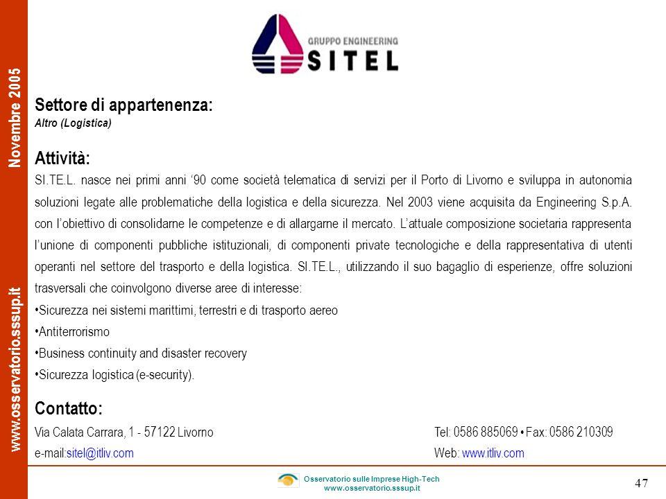 www.osservatorio.sssup.it Novembre 2005 Osservatorio sulle Imprese High-Tech www.osservatorio.sssup.it 47 Settore di appartenenza: Altro (Logistica) A