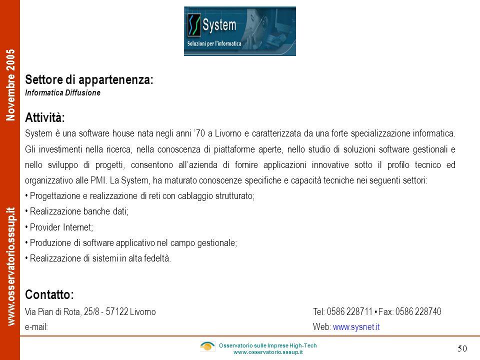 www.osservatorio.sssup.it Novembre 2005 Osservatorio sulle Imprese High-Tech www.osservatorio.sssup.it 50 Settore di appartenenza: Informatica Diffusi