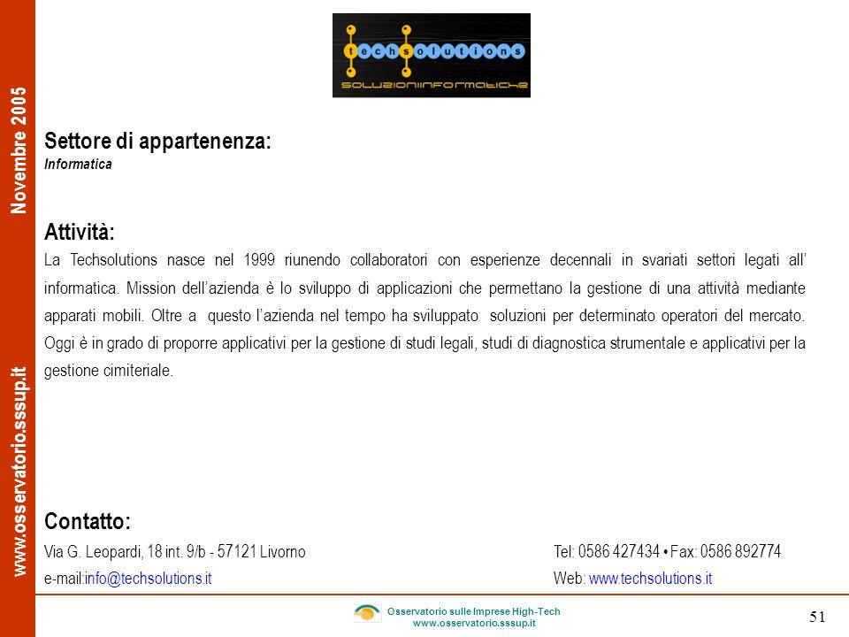 www.osservatorio.sssup.it Novembre 2005 Osservatorio sulle Imprese High-Tech www.osservatorio.sssup.it 51 Settore di appartenenza: Informatica Attivit