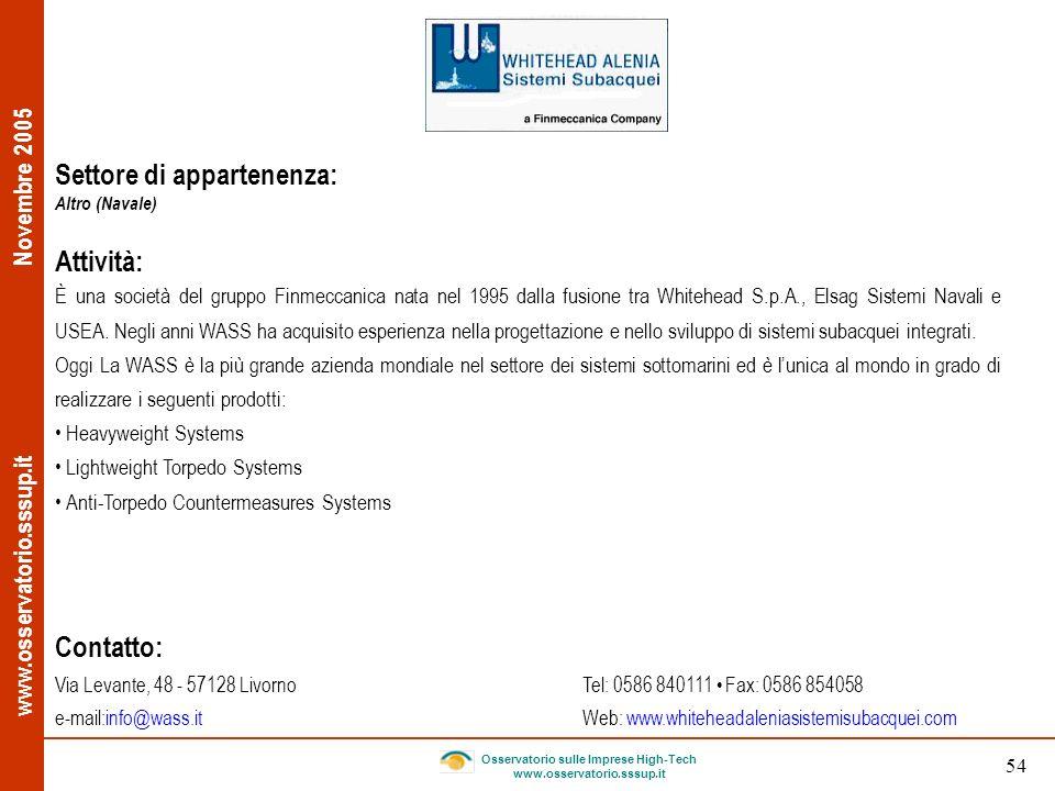 www.osservatorio.sssup.it Novembre 2005 Osservatorio sulle Imprese High-Tech www.osservatorio.sssup.it 54 Settore di appartenenza: Altro (Navale) Atti