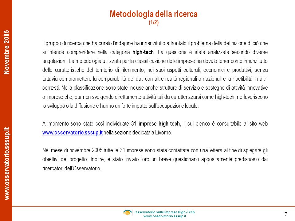 www.osservatorio.sssup.it Novembre 2005 Osservatorio sulle Imprese High-Tech www.osservatorio.sssup.it 8 Metodologia della ricerca (2/2) www.osservatorio.sssup.it