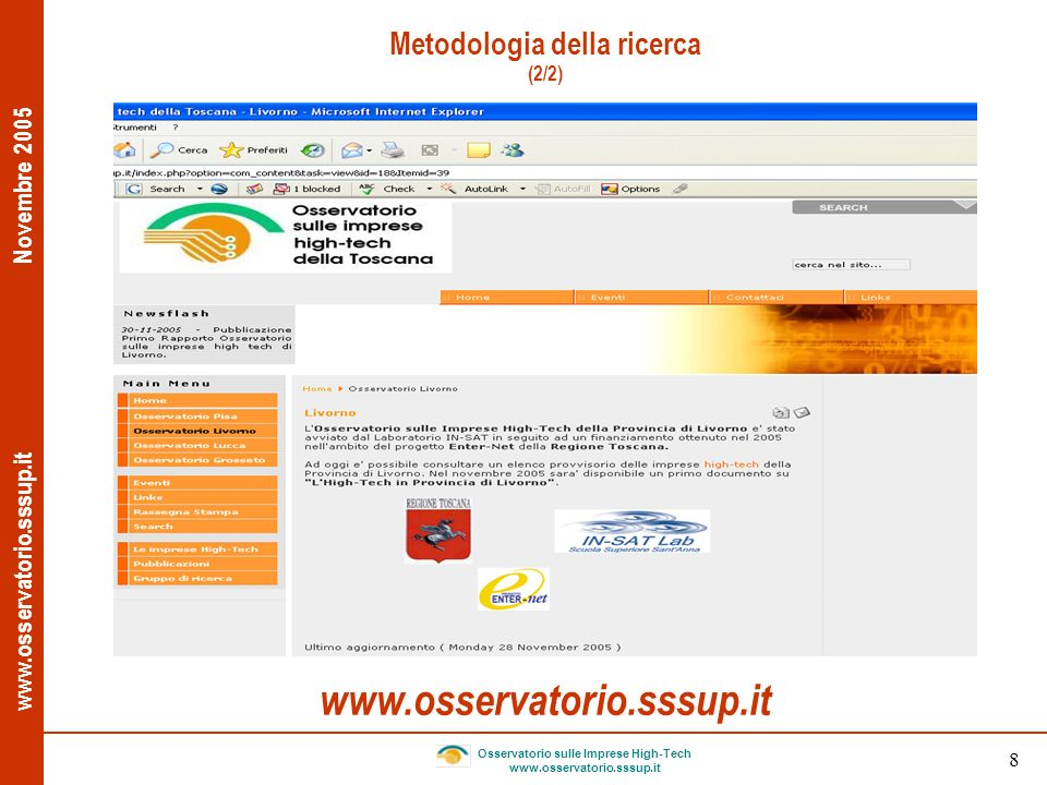 www.osservatorio.sssup.it Novembre 2005 Osservatorio sulle Imprese High-Tech www.osservatorio.sssup.it 8 Metodologia della ricerca (2/2) www.osservato