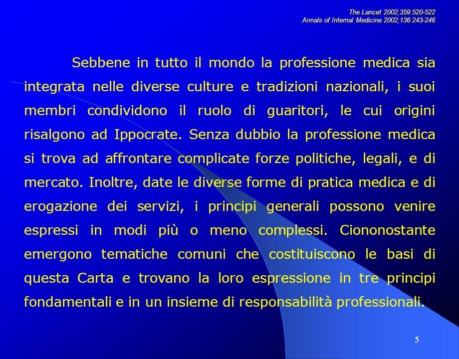6 PRINCIPI FONDAMENTALI Il principio della centralità del benessere dei pazienti.