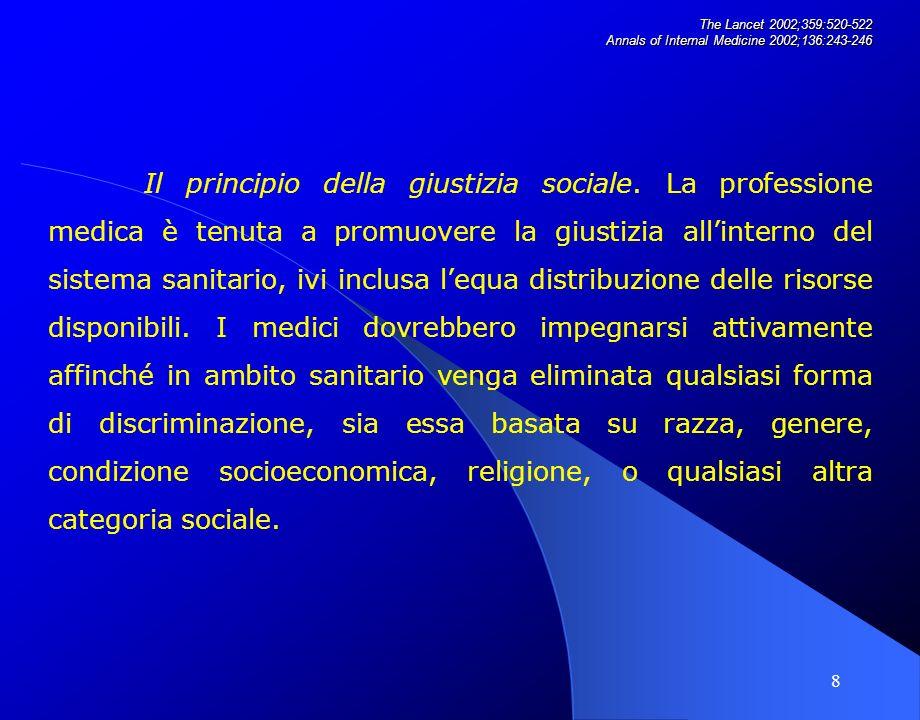 19 The Lancet 2002;359:520-522 Annals of Internal Medicine 2002;136:243-246 RIASSUNTO In quasi tutte le culture e società la pratica medica dellera moderna si trova ad affrontare sfide senza precedenti.