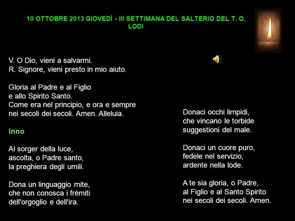 10 OTTOBRE 2013 GIOVEDÌ - III SETTIMANA DEL SALTERIO DEL T.