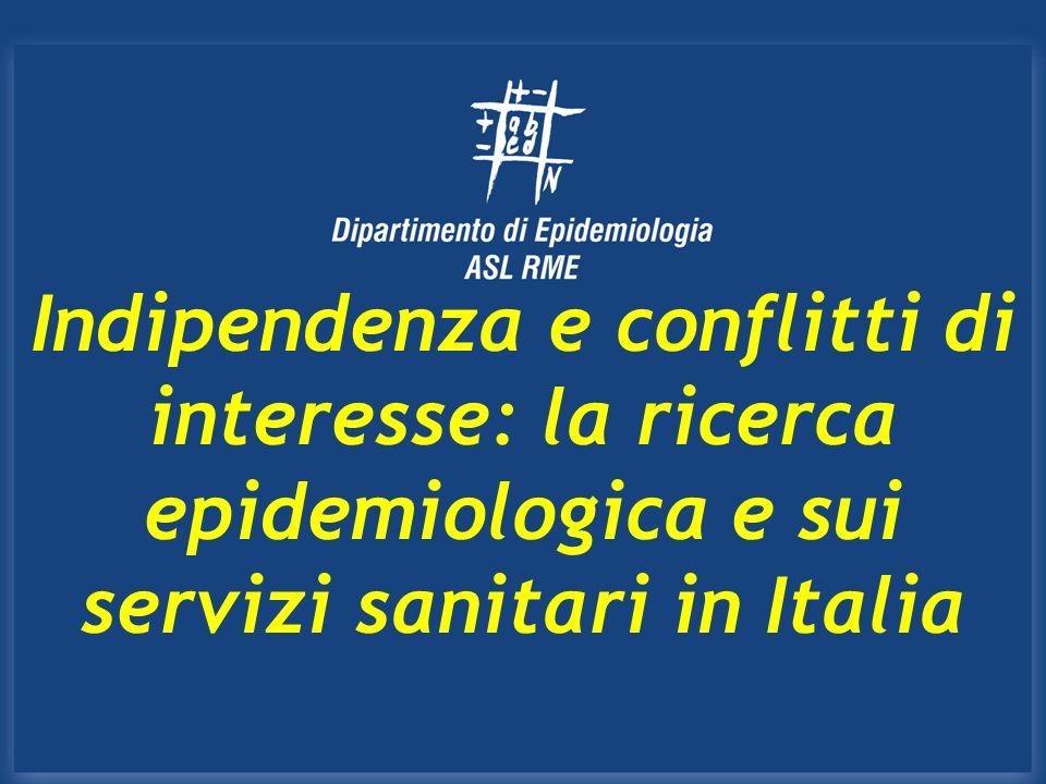 Indipendenza e conflitti di interesse: la ricerca epidemiologica e sui servizi sanitari in Italia