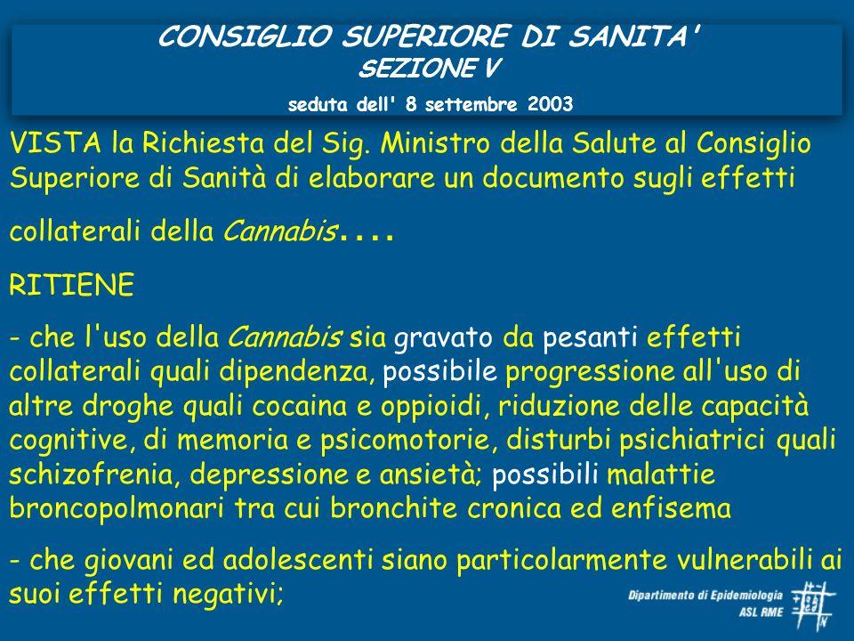 CONSIGLIO SUPERIORE DI SANITA' SEZIONE V seduta dell' 8 settembre 2003 VISTA la Richiesta del Sig. Ministro della Salute al Consiglio Superiore di San