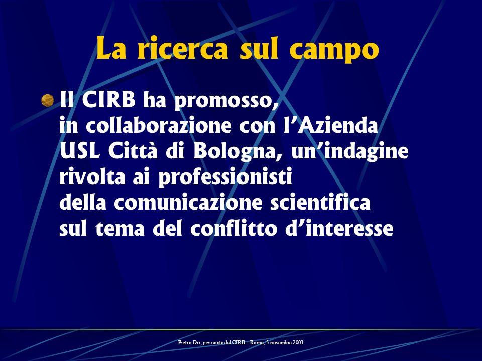 La ricerca sul campo Il CIRB ha promosso, in collaborazione con lAzienda USL Città di Bologna, unindagine rivolta ai professionisti della comunicazion
