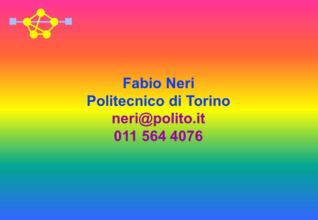 Fabio Neri Politecnico di Torino neri@polito.it 011 564 4076