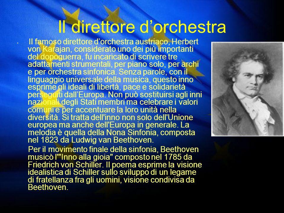 Il direttore dorchestra Il famoso direttore dorchestra austriaco, Herbert von Karajan, considerato uno dei più importanti del dopoguerra, fu incaricat