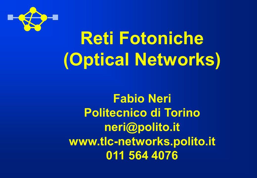 Indice (II) Esempi di reti ottiche di seconda generazione: reti broadcast-and-select anelli WDM reti wavelength routing Progetto di topologia logica e routing di cammini ottici Cenni a reti daccesso Commutazione ottica di pacchetti Architetture di protocolli per reti ottiche Cenni a gestione e affidabilità