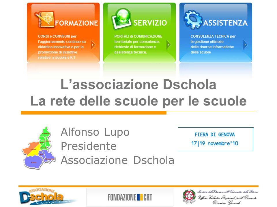Lassociazione Dschola La rete delle scuole per le scuole Alfonso Lupo Presidente Associazione Dschola