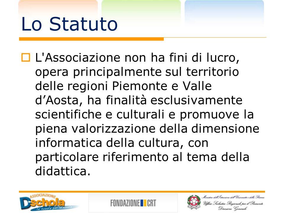 Lo Statuto L Associazione non ha fini di lucro, opera principalmente sul territorio delle regioni Piemonte e Valle dAosta, ha finalità esclusivamente scientifiche e culturali e promuove la piena valorizzazione della dimensione informatica della cultura, con particolare riferimento al tema della didattica.