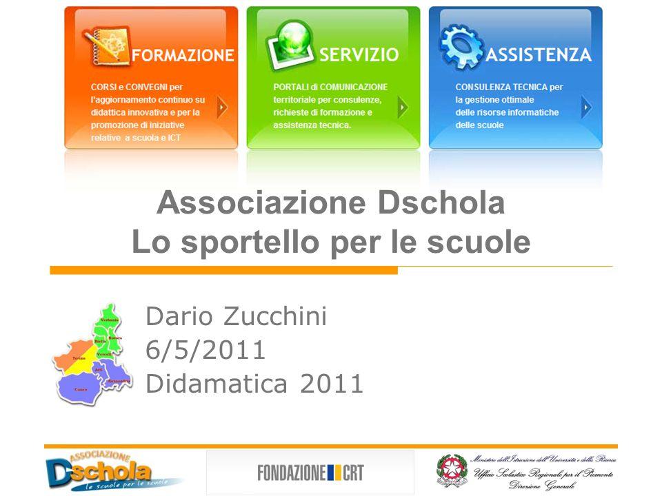 Associazione Dschola Lo sportello per le scuole Dario Zucchini 6/5/2011 Didamatica 2011