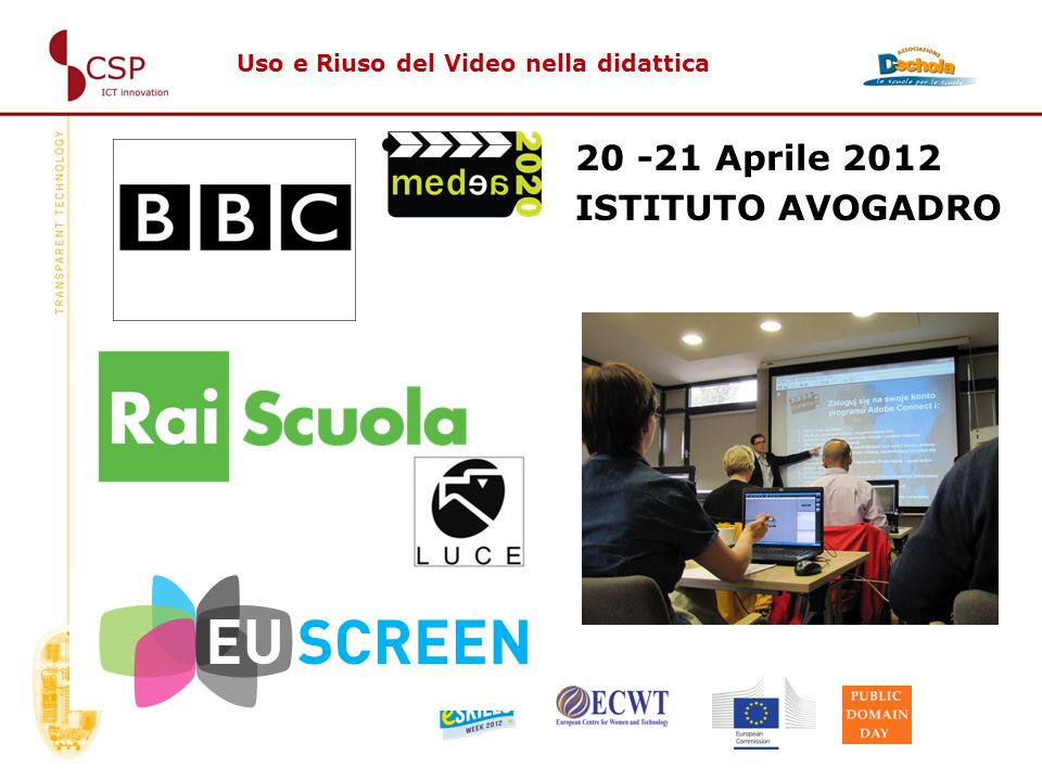 Uso e Riuso del Video nella didattica 20 -21 Aprile 2012 ISTITUTO AVOGADRO