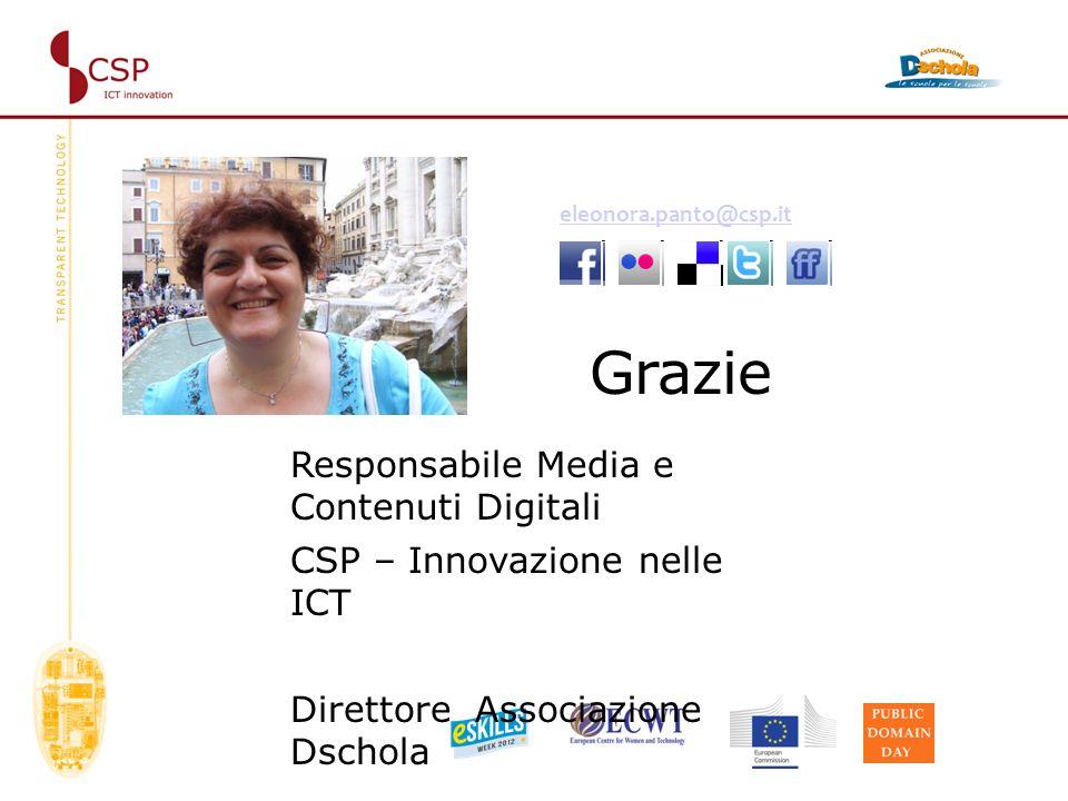 Grazie eleonora.panto@csp.it Responsabile Media e Contenuti Digitali CSP – Innovazione nelle ICT Direttore Associazione Dschola