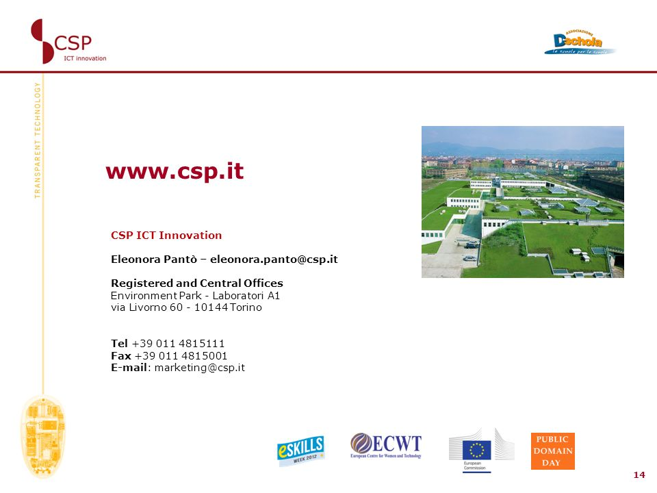 14 CSP ICT Innovation Eleonora Pantò – Registered and Central Offices Environment Park - Laboratori A1 via Livorno Torino Tel Fax