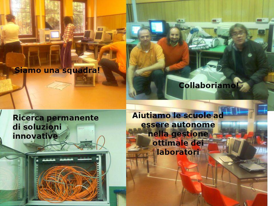 Siamo una squadra! Collaboriamo! Ricerca permanente di soluzioni innovative Aiutiamo le scuole ad essere autonome nella gestione ottimale dei laborato