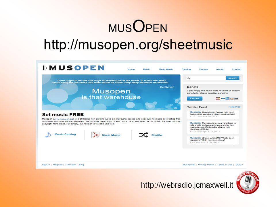 MUS O PEN http://musopen.org/sheetmusic http://webradio.jcmaxwell.it