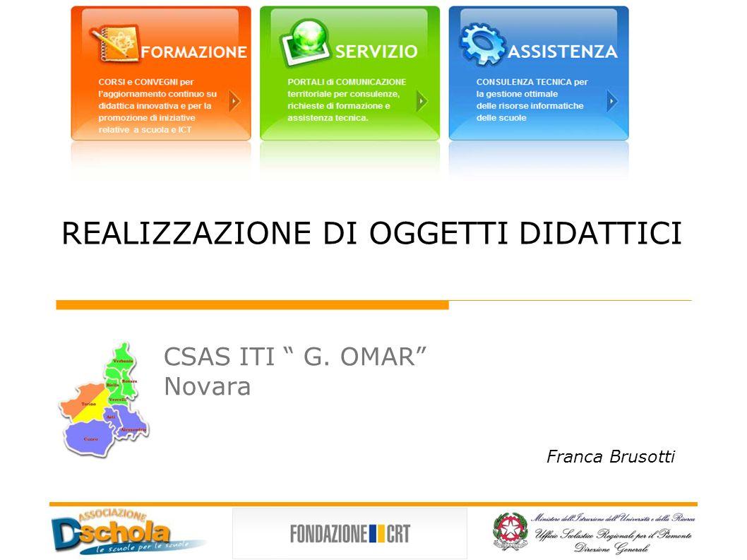 REALIZZAZIONE DI OGGETTI DIDATTICI CSAS ITI G. OMAR Novara Franca Brusotti
