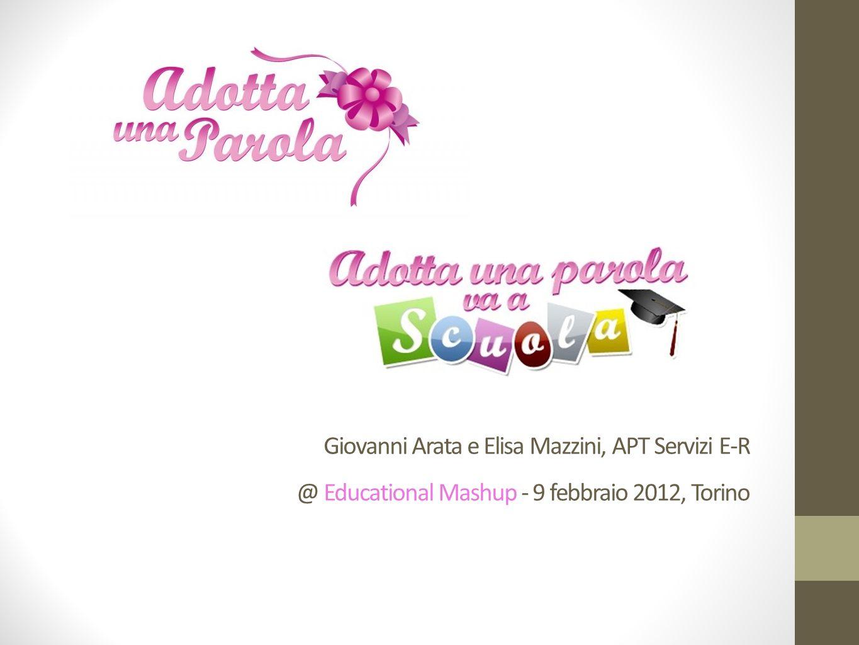 Giovanni Arata e Elisa Mazzini, APT Servizi E-R @ Educational Mashup - 9 febbraio 2012, Torino