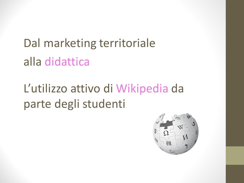 Dal marketing territoriale alla didattica Lutilizzo attivo di Wikipedia da parte degli studenti