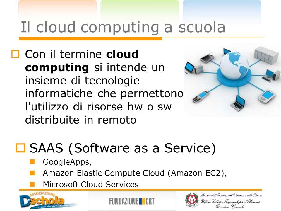 Il cloud computing a scuola GoogleApps for Education gratuito altissima disponibilità prestazioni di elaborazione elevate grande disponibilità di spazio disco gestione sistemistica azzerata
