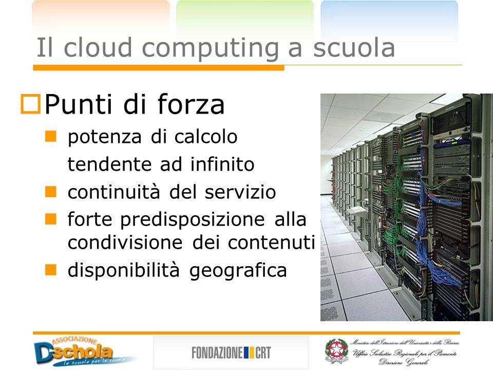 Il cloud computing a scuola Critiche generali – NO PRIVACY Utilizzare un servizio di cloud computing per memorizzare dei dati personali espone l utente a potenziali problemi di violazione della privacy.