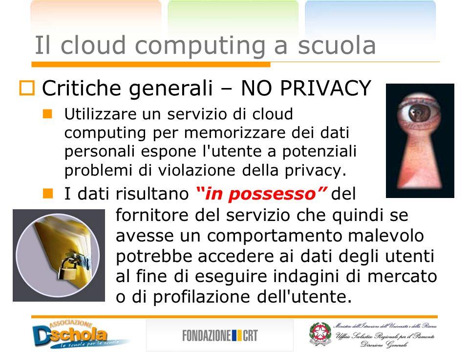 Il cloud computing a scuola rete locale e connettività internet entrambe e sempre perfettamente funzionanti Criticità per la scuola disponibilità di banda dimensionata asufficienza
