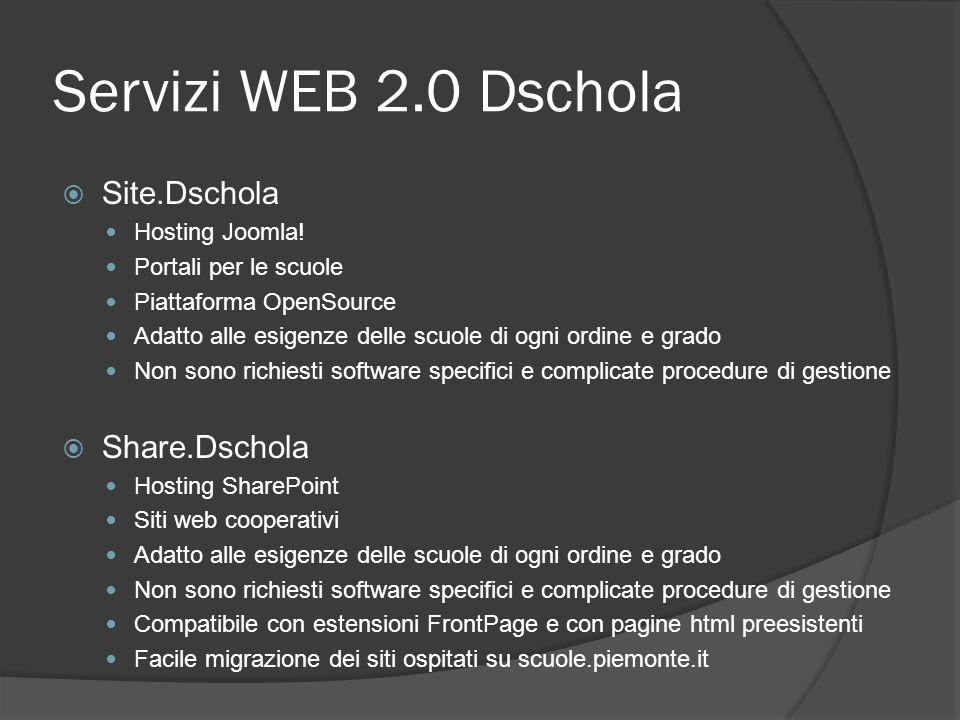 Servizi WEB 2.0 Dschola Site.Dschola Hosting Joomla! Portali per le scuole Piattaforma OpenSource Adatto alle esigenze delle scuole di ogni ordine e g