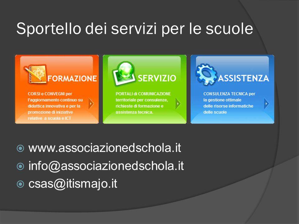 Sportello dei servizi per le scuole www.associazionedschola.it info@associazionedschola.it csas@itismajo.it