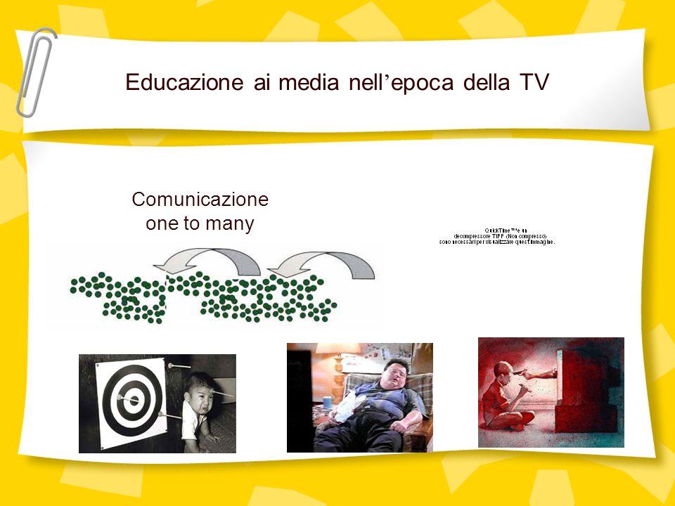 Educazione ai media nell epoca della TV Comunicazione one to many