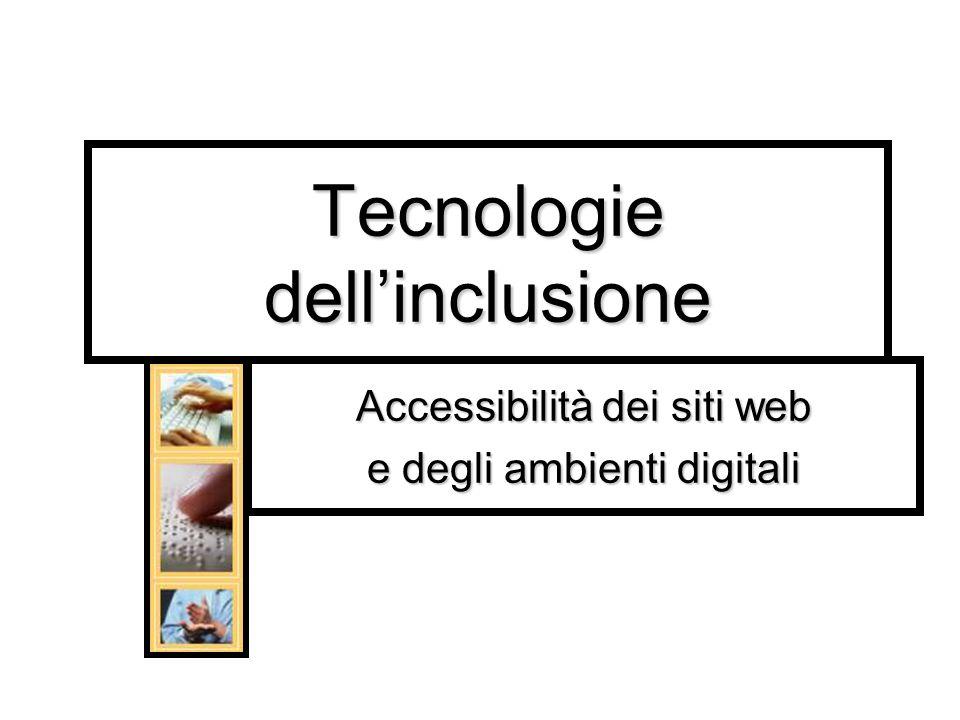 Tecnologie dellinclusione Accessibilità dei siti web e degli ambienti digitali