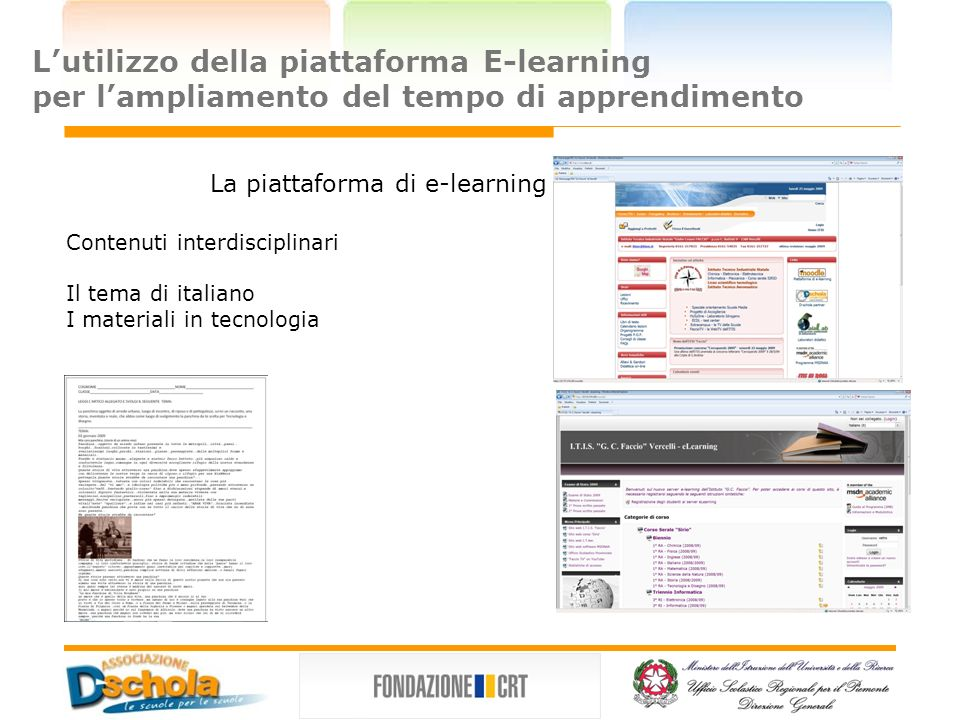 Lutilizzo della piattaforma E-learning per lampliamento del tempo di apprendimento Contenuti interdisciplinari Il tema di italiano I materiali in tecnologia La piattaforma di e-learning