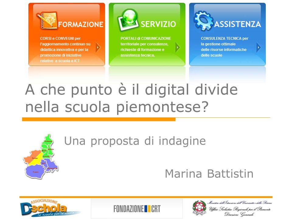 A che punto è il digital divide nella scuola piemontese Una proposta di indagine Marina Battistin