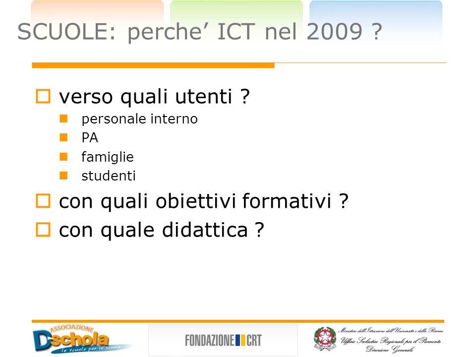 SCUOLE: quale ICT nel 2009 ? con quali infrastrutture ? PC reti sicurezza SW