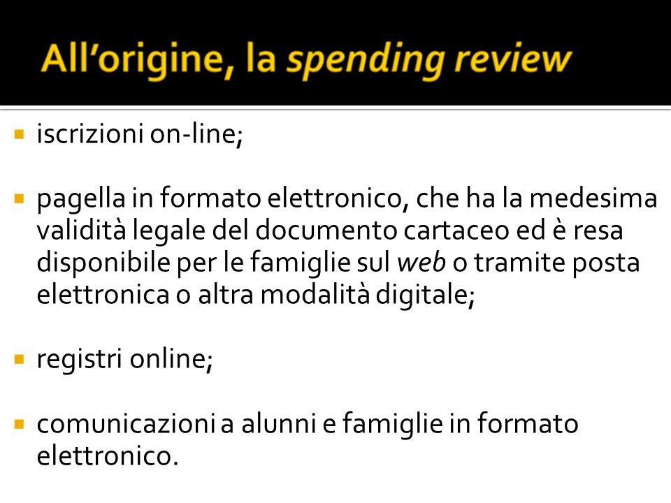 iscrizioni on-line; pagella in formato elettronico, che ha la medesima validità legale del documento cartaceo ed è resa disponibile per le famiglie su